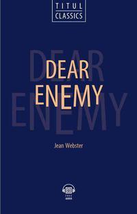 Джин Уэбстер / Jean Webster Книга для чтения. Милый враг / Dear Enemy. QR-код для аудио. Английский язык