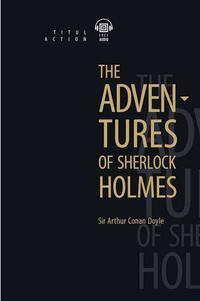 Артур Конан Дойль / Arthur Conan Doyle Книга для чтения. Приключения Шерлока Холмса / The Adventures of Sherlock Holmes. QR-код для аудио. Английский язык