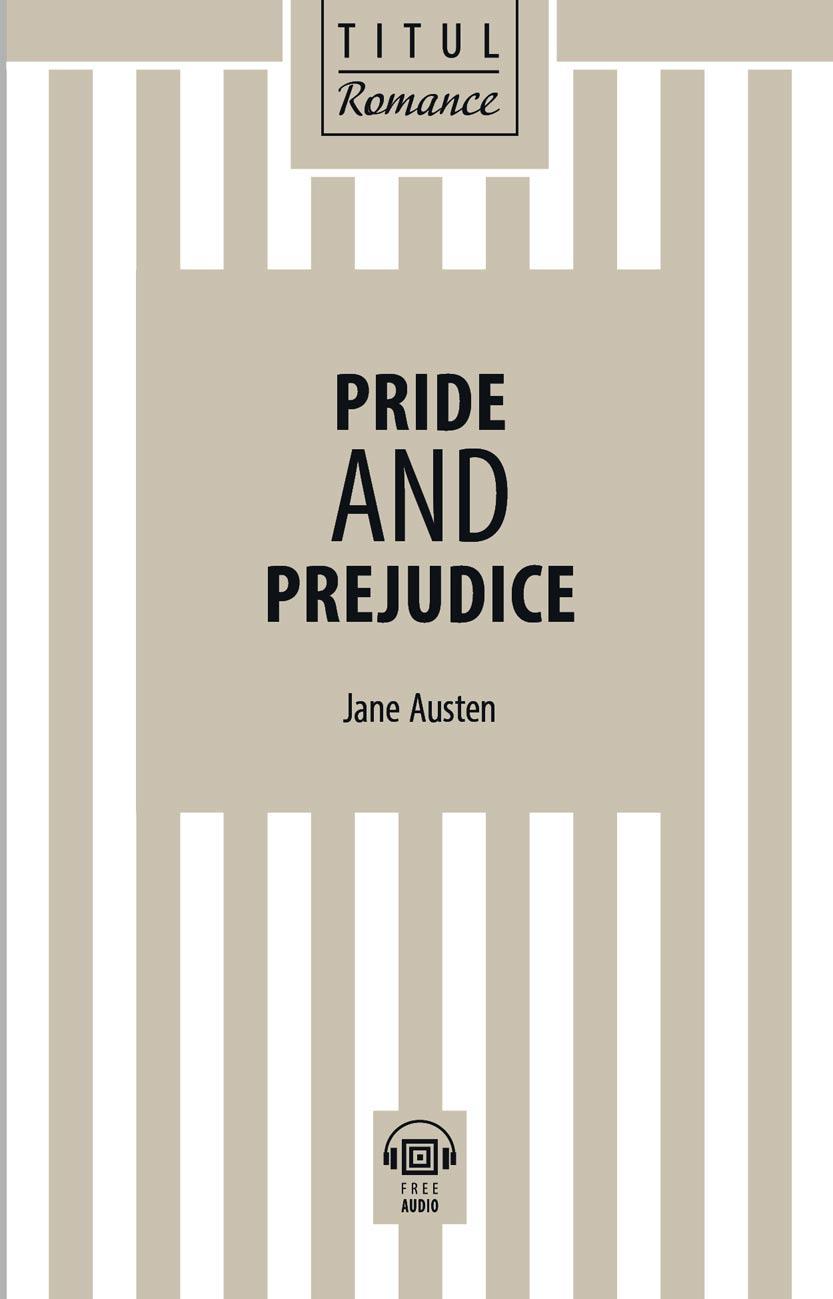Джейн Остин / Jane Austen Книга для чтения. Гордость и предубеждение / Pride and Prejudice. QR-код для аудио. Английский язык