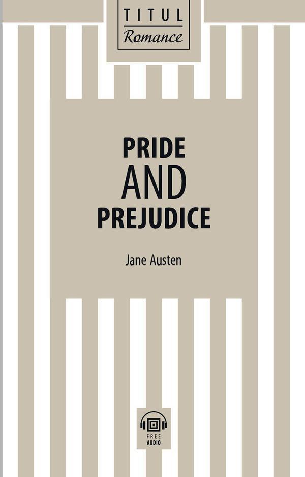 Джейн Остин / Jane Austen Электронная книга с озвученным текстом. Гордость и предубеждение / Pride and Prejudice. Английский язык