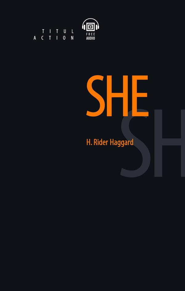 Генри Райдер Хаггард / H. Rider Haggard Электронная книга с озвученным текстом. Она / She. Английский язык