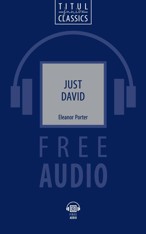 Элинор Портер / Eleanor Porter Электронная книга с озвученным текстом. Просто Давид / Just David. QR-код для аудио. Английский язык