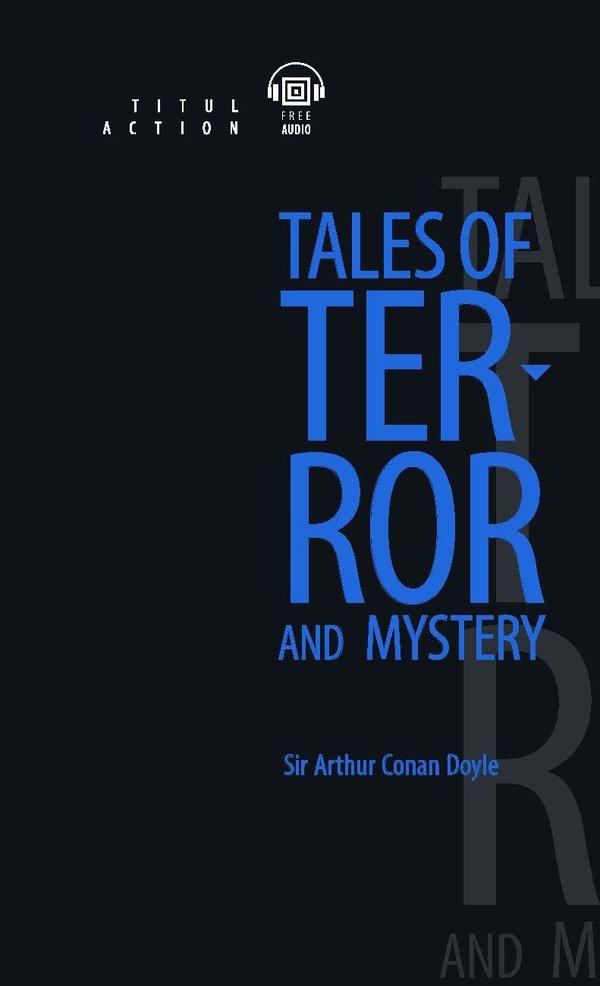 Артур Конан Дойль / Arthur Conan Doyle Электронная книга с озвученным текстом. Страшные и загадочные рассказы / Tales of terror and mystery. Английский язык