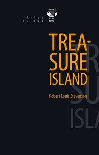 Р. Л. Стивенсон / R.L. Stevenson Электронная книга (+ аудио) Остров сокровищ / Treasure Island. Английский язык