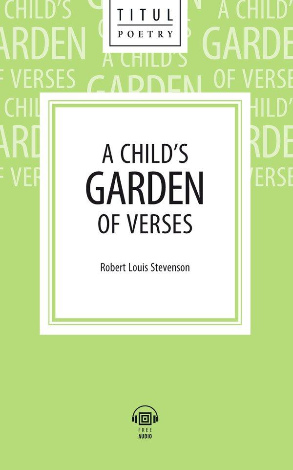 Р. Л. Стивенсон / R.L. Stevenson Электронная книга с озвученным текстом. Детский цветник стихов / A Child's Garden of Verses. Английский язык