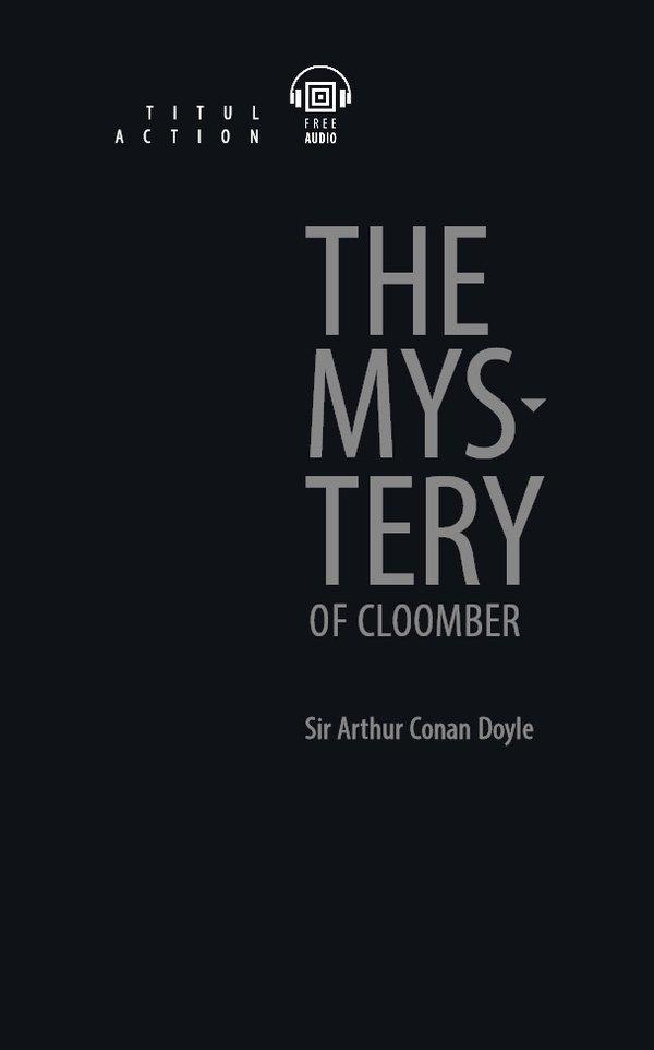 Артур Конан Дойль / Arthur Conan Doyle Электронная книга с озвученным текстом. Тайна Клумбера / The Mystery of Cloomber. Английский язык