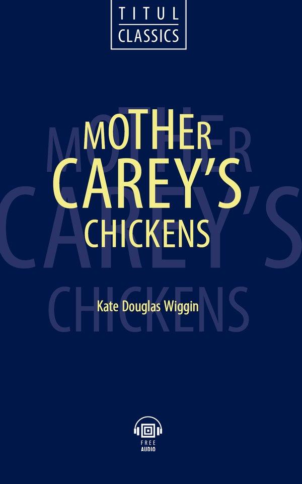 Кейт Дуглас Уигген / Kate Douglas Wiggin. Электронная книга с озвученным текстом. Цыплята матушки Кейри / Mother Carey's Chickens. Английский язык