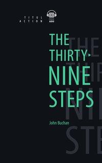 Джон Бакен, барон Твидсмур / John Buchan Электронная книга с озвученным текстом. 39 ступеней / 39 steps. Английский язык