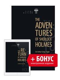 Артур Конан Дойль. Приключения Шерлока Холмса + БОНУС Электронная книга с озвученным текстом. Возвращение Шерлока Холмса. Английский язык