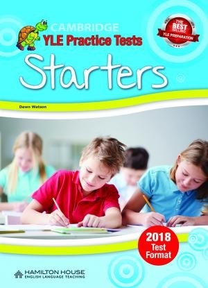 Practice Tests for YLE 2018 [Starters]:  SB